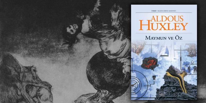 Maymun ve Öz - Aldous Huxley
