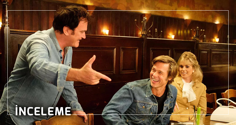 Once Upon A Time in… Hollywood inceleme