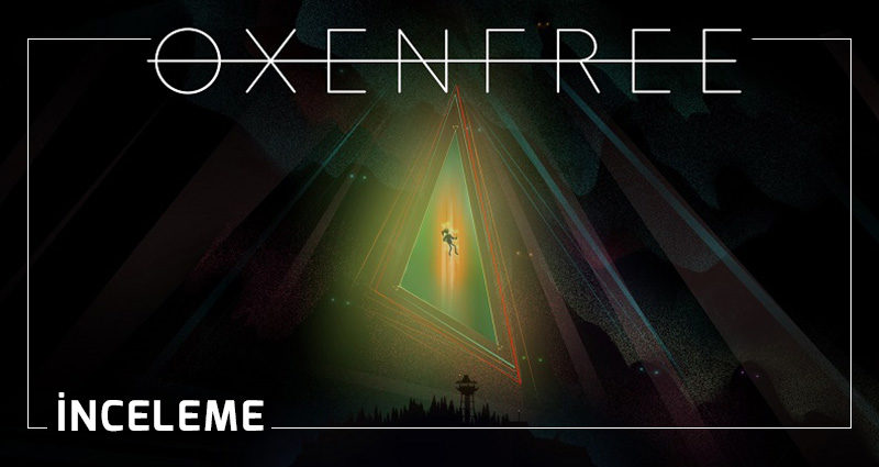 Oxenfree inceleme