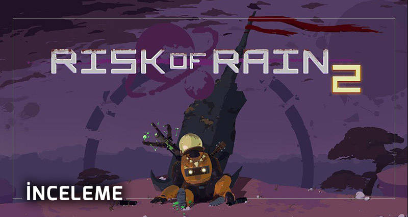 Risk of Rain 2 inceleme