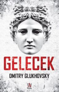 Gelecek Dmitry Glukhovsky