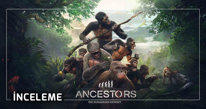 Ancestors oyun inceleme