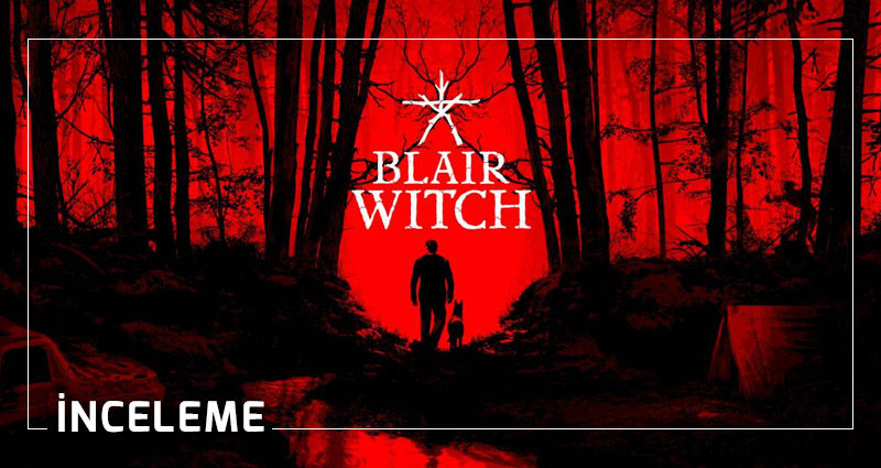 Blair Witch inceleme