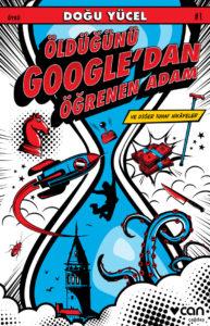 Öldüğünü Google'dan Öğrenen Adam ve Diğer Tuhaf Hikâyeler