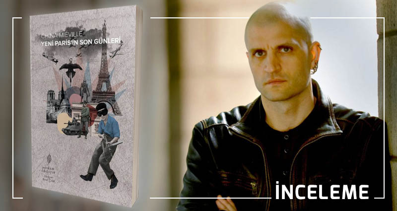 china mieville Yeni Paris'in Son Günleri