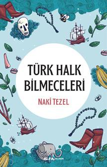 Türk Halk Bilmeceleri - Naki Tezel