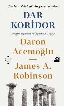 Dar Koridor - Daron Acemoglu James A. Robinson Ulusların Düşüşü