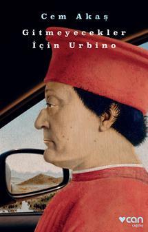 Gitmeyecekler İçin Urbino - Cem Akaş
