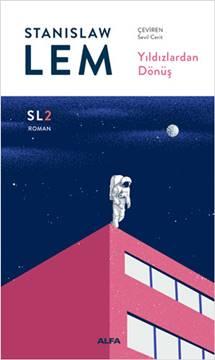 Stanislaw Lem - Yıldızlardan Dönüş