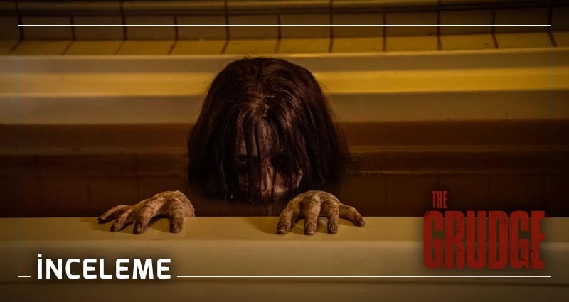 The Grudge 2020 - İnceleme