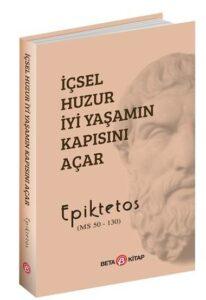 İçsel Huzur İyi Yaşamın Kapısını Açar - Epiktetos