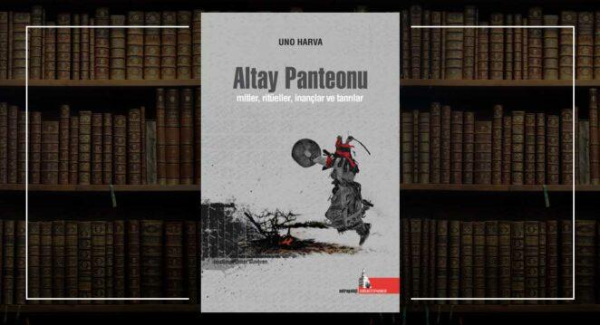 Altay Panteonu; Mitler, Ritüeller, İnançlar ve Tanrılar