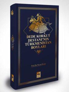 Dede Korkut Destanı'nın Türkmenistan Boyları