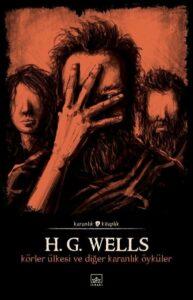 Körler Ülkesi ve Diğer Karanlık H.G. Wells