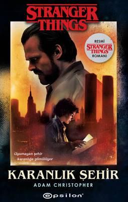 Stranger Things Romanı Karanlık Şehir