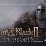 Mount & Blade II: Bannerlord İncelemesi