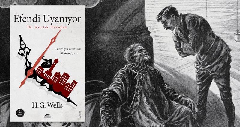 Efendi Uyanıyor - H.G. Wells distopya