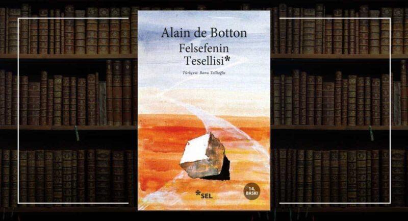 Felsefenin Tesellisi / Alain De Botton