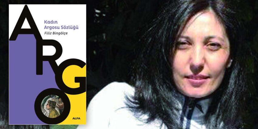 Kadın Argosu Sözlüğü - Filiz Bingölçe