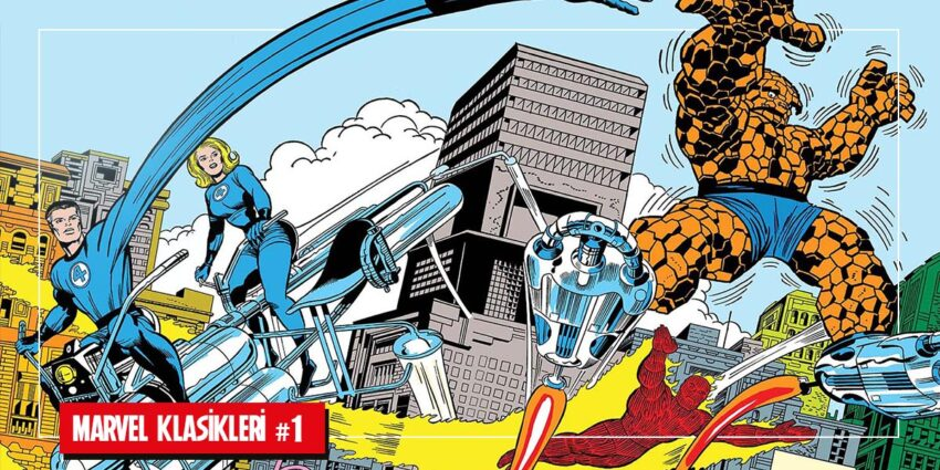 Fantastic Four Stan Lee ve Jack Kirby Marvel Klasikleri #1