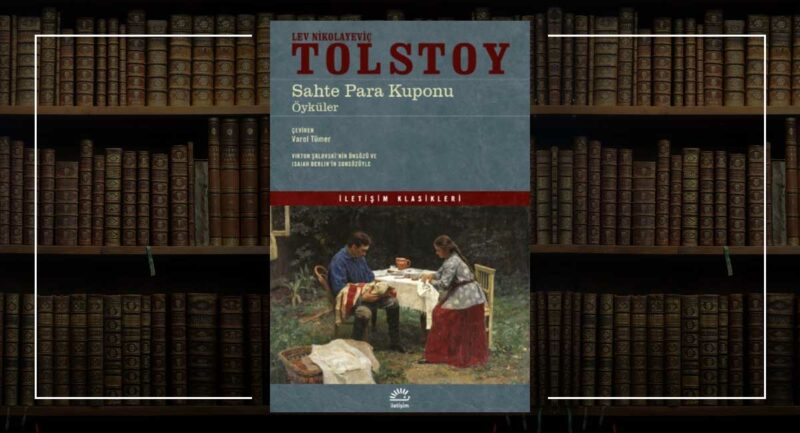 Lev Nikolayeviç Tolstoy - Sahte Para Kuponu