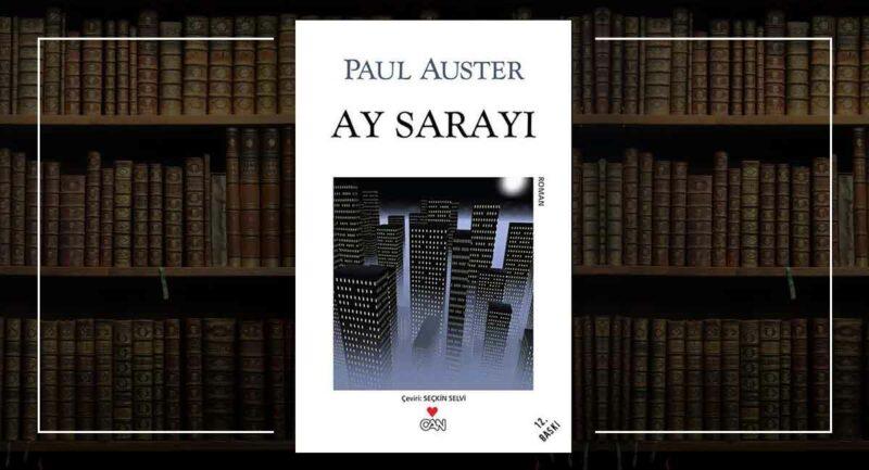 Ay Sarayı / Paul Auster - M. Olay Söyler Kitap Öneri