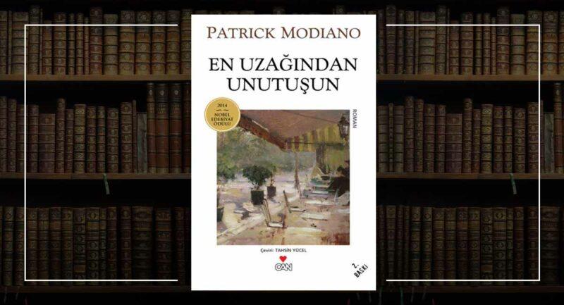 En Uzağından Unutuşun / Patrick Modiano