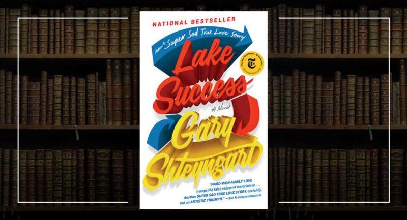 Gary Shteyngart - Lake Success
