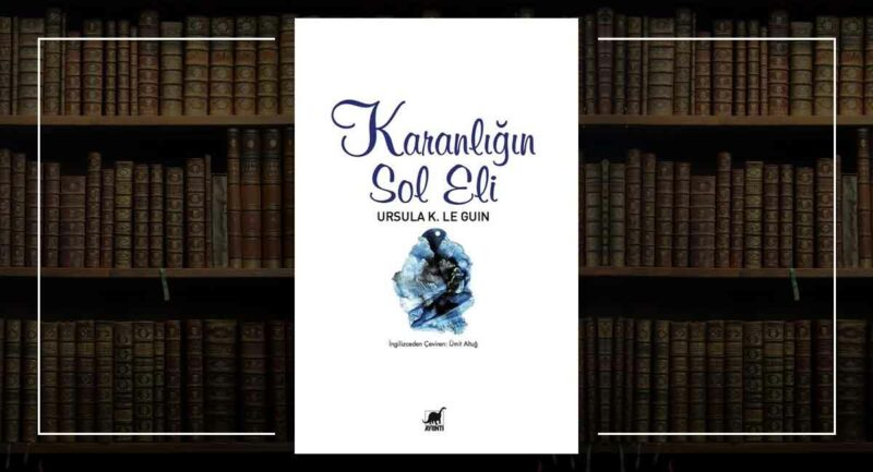 Karanlığın Sol Eli / Ursula K. Le Guin