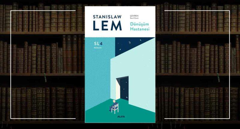 Stanislaw Lem Dönüşüm Hastanesi