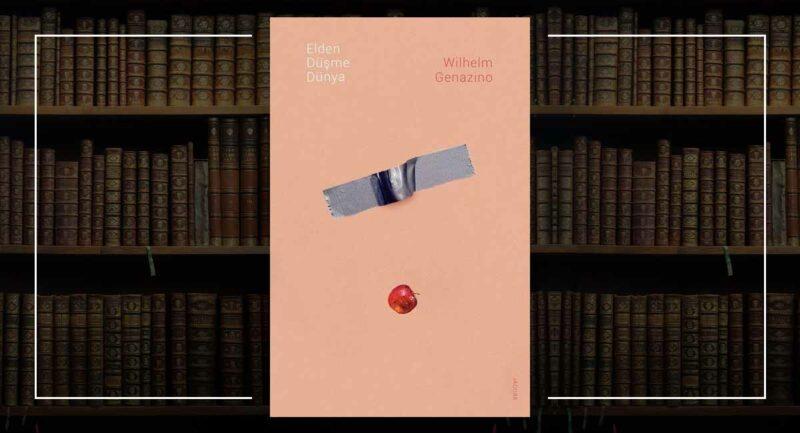 Elden Düşme Dünya - Wilhelm Genazino