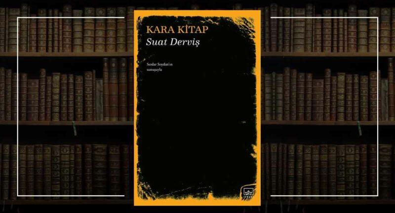 Kara Kitap / Suat Derviş