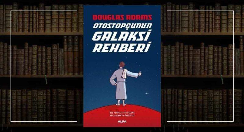 Otostopçunun Galaksi Rehberi / Douglas Adams Murat K. Beşiroğlu