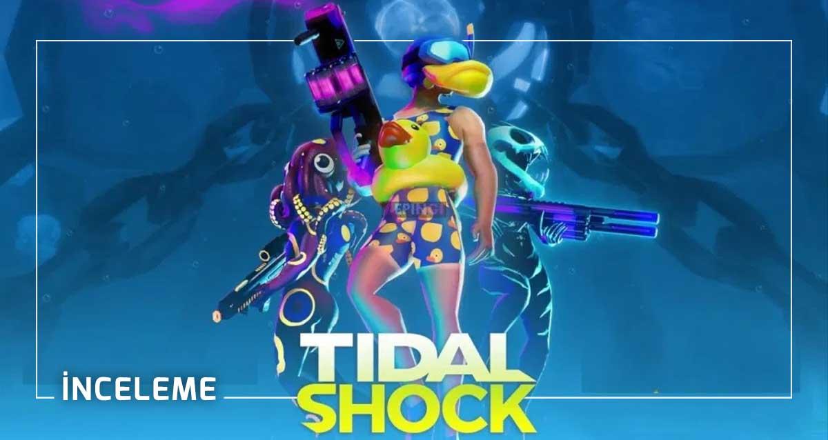 tidal shock inceleme