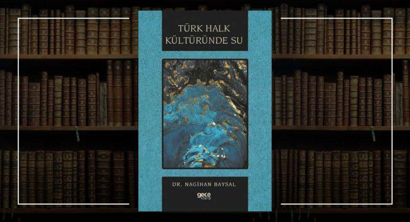 Türk Halk Kültüründe Su - Dr. Nagihan Baysal