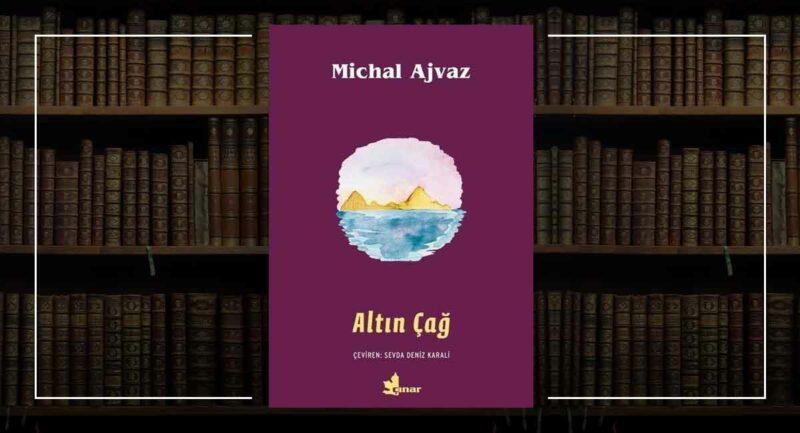 Altın Çağ: Michal Ajvaz