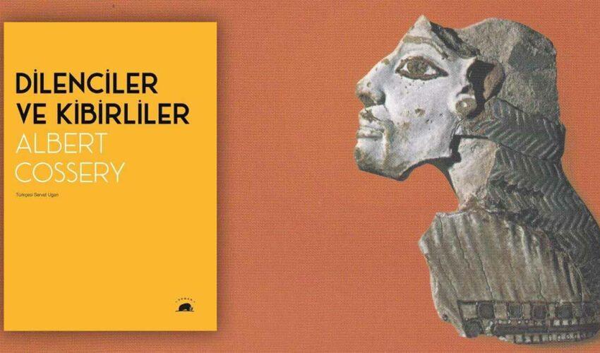 Dilenciler ve Kibirliler - Albert Cossery