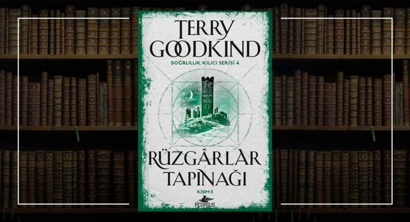 Rüzgarlar Tapınağı (Kısım 2) - Doğruluk Kılıcı 4. Kitap - Terry Goodkind
