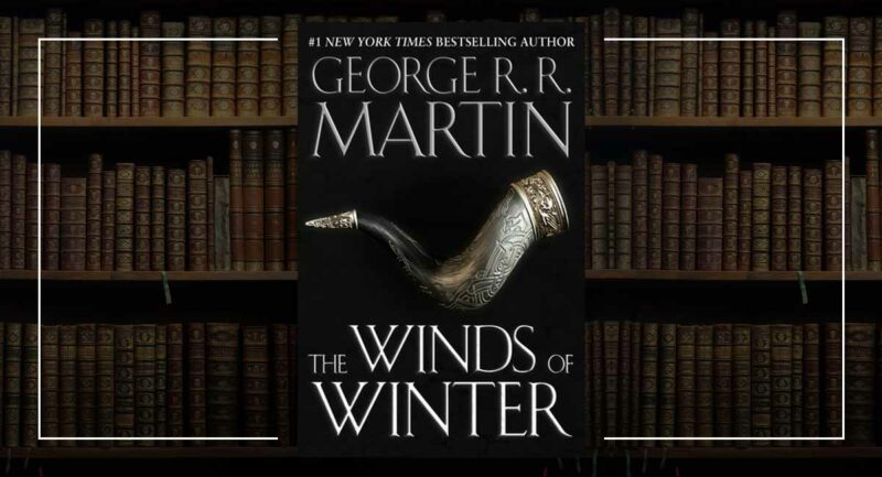 George R.R. Martin - The Winds of Winter 6. Kitap