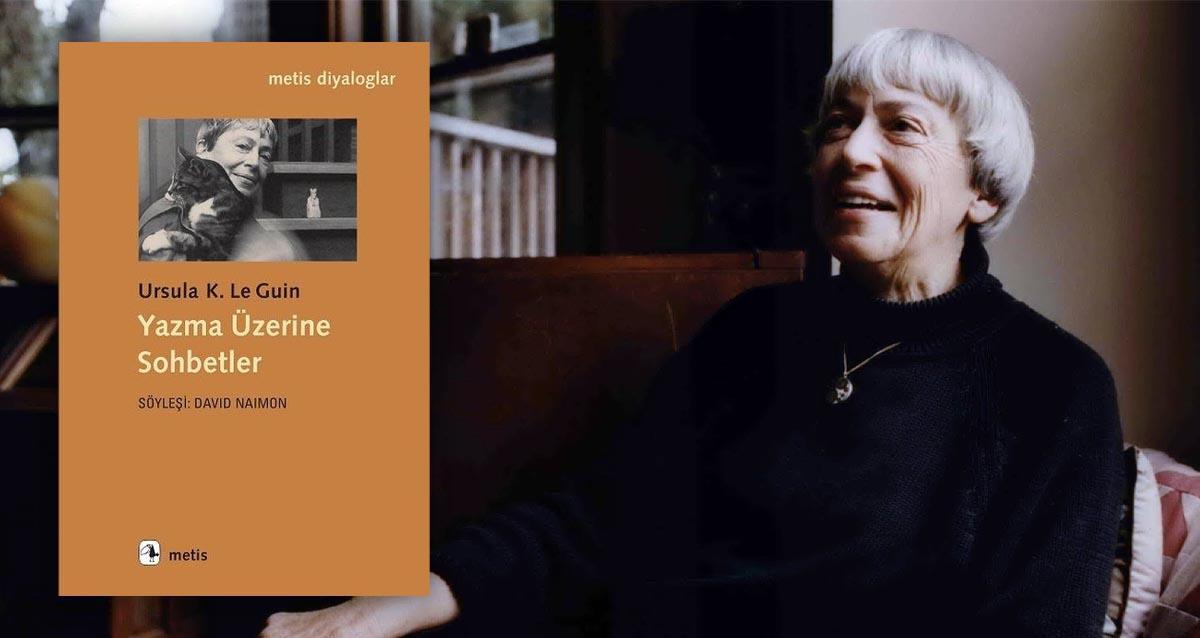 Yazma Üzerine Sohbetler - Ursula K. Le Guin