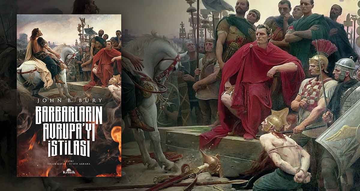 Barbarların Avrupa'yı İstilası - John B. Bury
