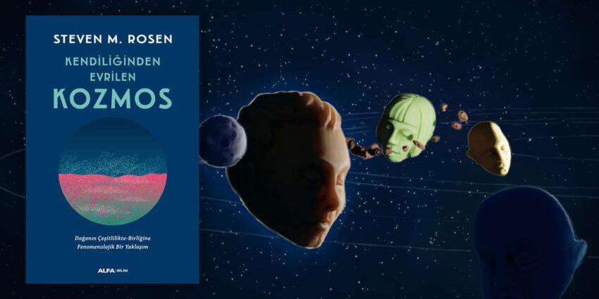 Kendiliğinden Evrilen Kozmos - Steven M. Rosen