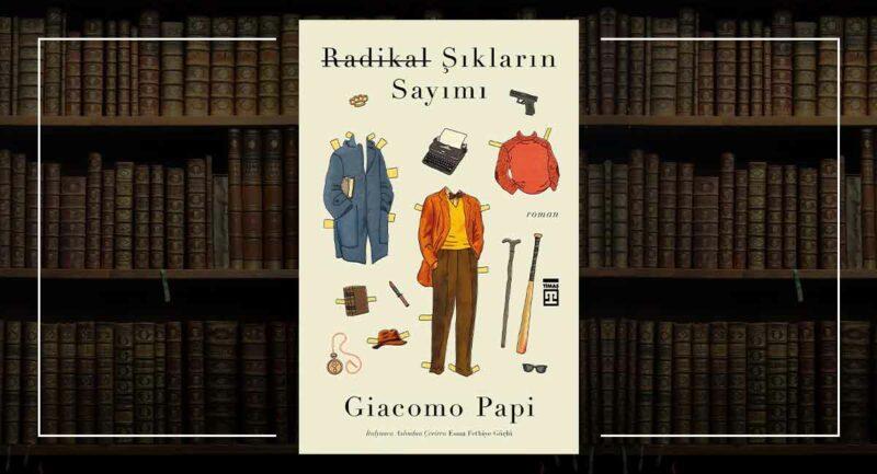 Radikal Şıkların Sayımı - Giacomo Papi