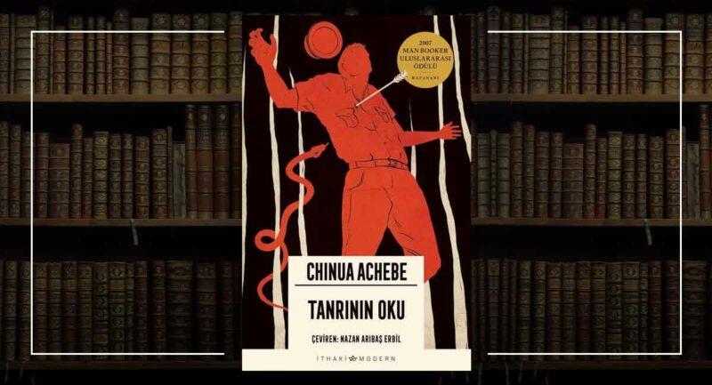 Tanrının Oku - Chinua Achebe