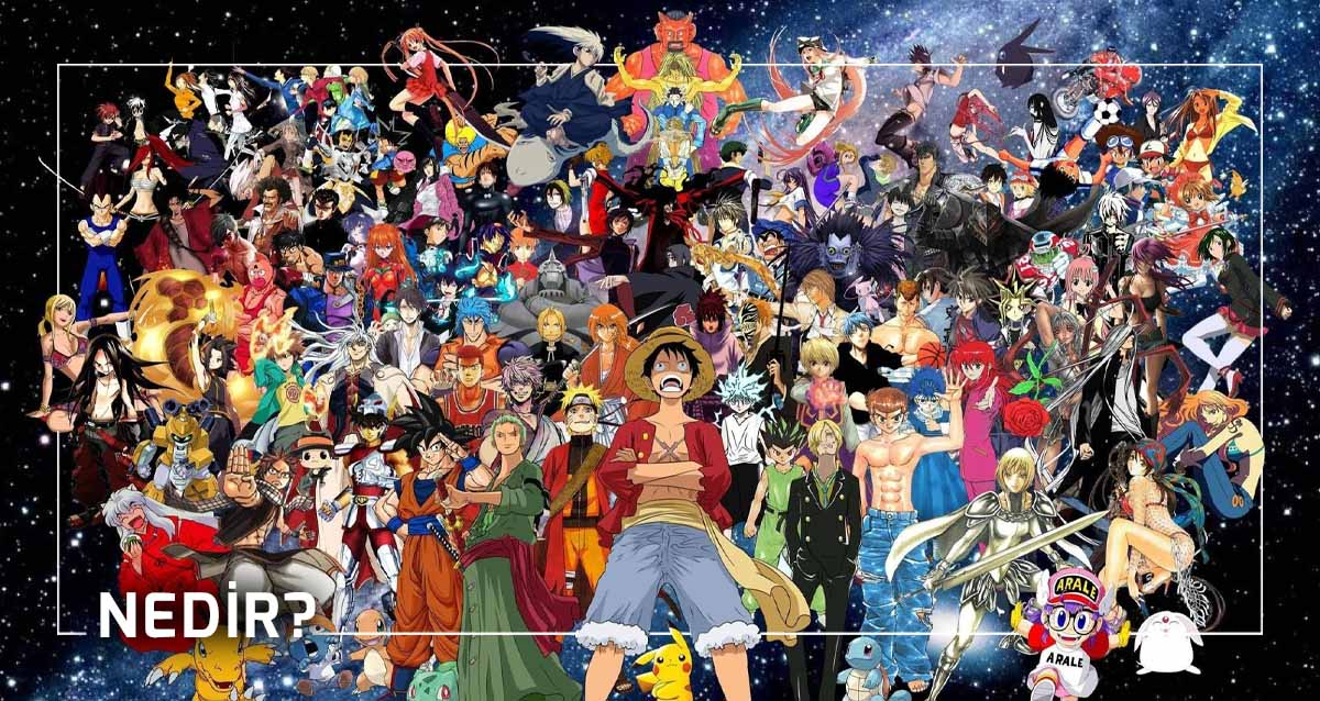 Anime Nedir? Animeler Hakkında Bilmeniz Gerekenler