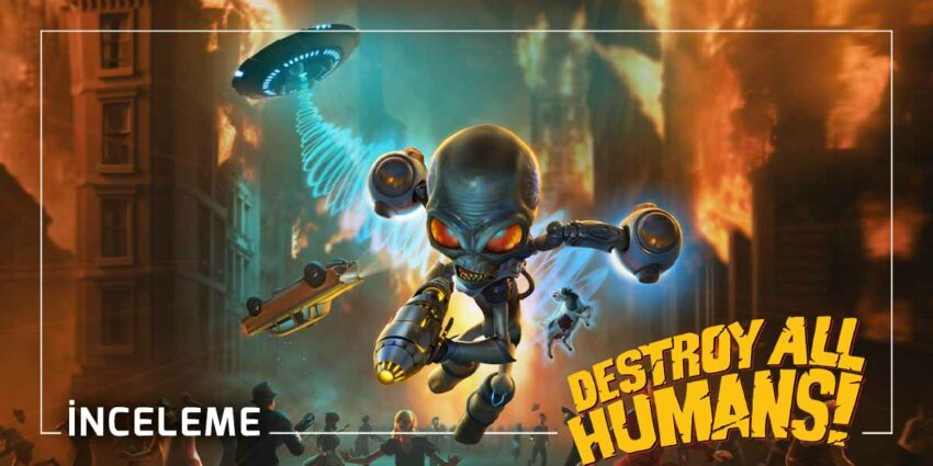Destroy All Humans İncelemesi