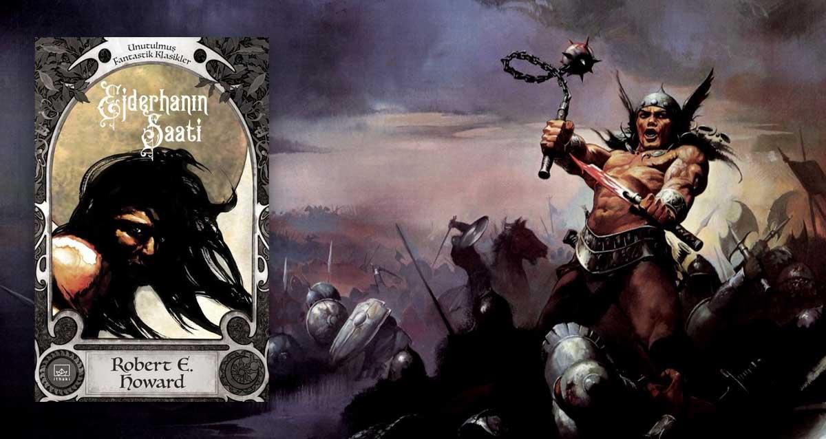 Conan: Ejderhanın Saati - Robert E. Howard