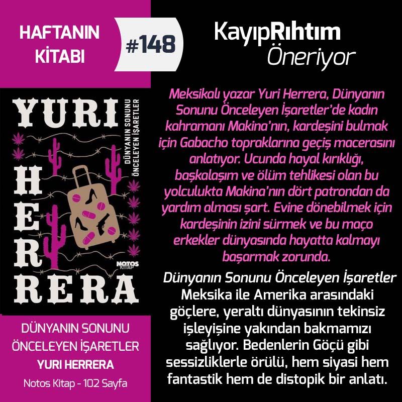 Dünyanın Sonunu Önceleyen İşaretler - Yuri Herrera | Haftanın Kitabı #148