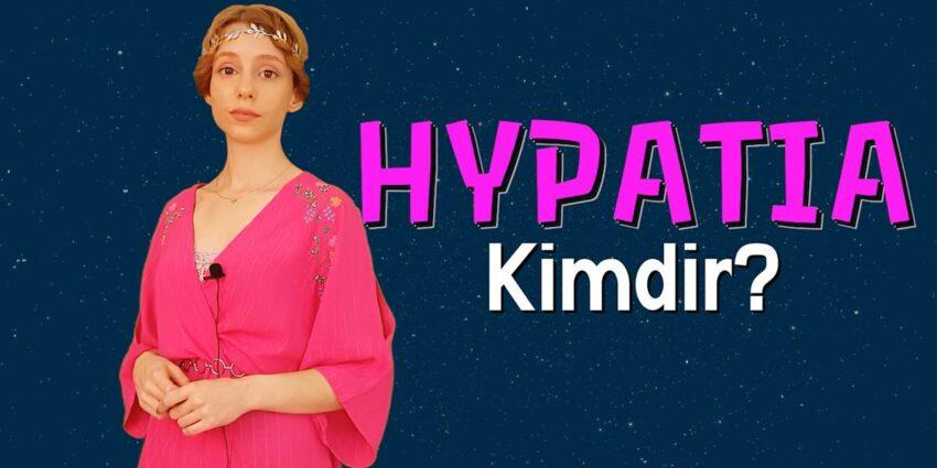 Hypatia Kimdir? Hayatı Eserleri