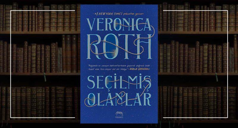 Seçilmiş Olanlar - Veronica Roth